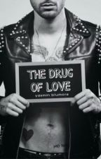The Drug Of Love by blumore