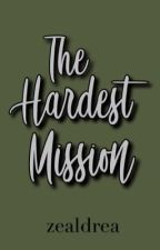 The Hardest Mission (ALVARADO #3) by zealdrea
