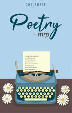 Poetry • mrp by dhiladzlf