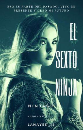 💗💎El Sexto Ninja💎💗 (Ninjago) by LaNayer_18