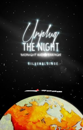 「 UNPLUG THE NIGHT 」| RADIO STATION by SilverBluinse