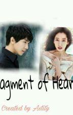 Fanfiction Kolaborasi (Fragment of Heart)  by Astity