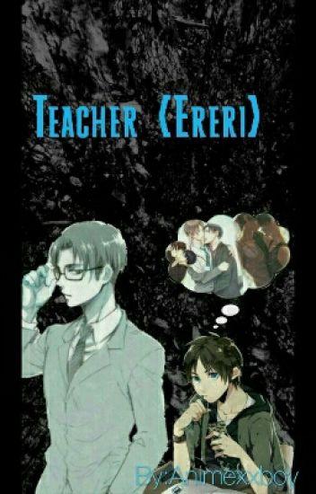 Teacher {Ereri/Riren}
