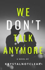 We Don't Talk Anymore by Ssyhrg