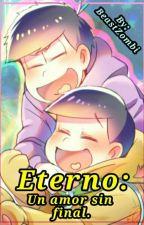 Eterno: Un amor sin final. [IchiJyushi] by SM-System