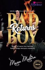 Bad Boy Returns by MunaMahira