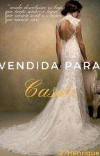 Vendida para casar by 27henrique