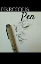 Precious Pen by Nurauniaqilah_