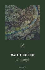 Kintsugi by mattiafrigeri