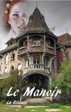 Le Manoir (en pause) by LaReveuse712