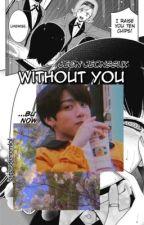without you ; j.jk by JaiPasDeNomLol