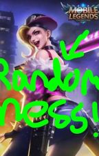 Mobile Legends ¡RANDOMNESS! by Amelia_Legends