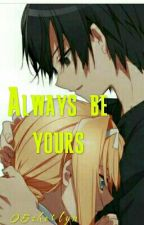 Always be Yours by 05sherlyn