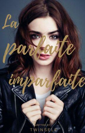 La parfaite imparfaite by TwinsElf