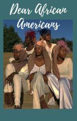 Dear African-Americans by Wish271