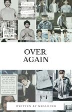 Over Again ☆Louis Tomlinson FF/Magyar☆ by MrsLoueh