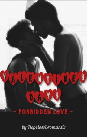 Valentine's Days - Forbidden Love (m/m) by HopelessBromantic
