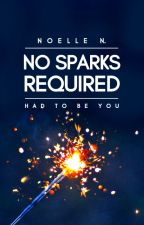No Sparks Required by audreyed