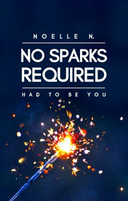 No Sparks Required (Currently Rewriting)