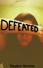 Defeated by taylorisnotawriter