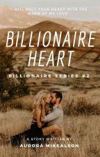 BS #2 : BILLIONAIRE HEART by ZessicaMei