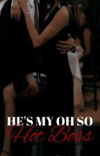 He's My Oh So Hot Boss! [COMPLETED] by RoryWrites