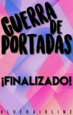Guerra De Portadas [En Curso] by BlueHairline0313