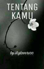 TENTANG KAMU by skylovers00
