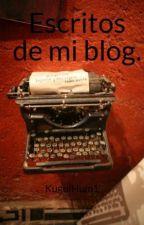 Escritos de mi blog. by KuguiHum1