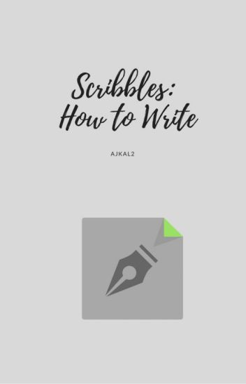 Scribbles: How to Write