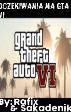 Oczekiwania na GTA VI by Rafix0