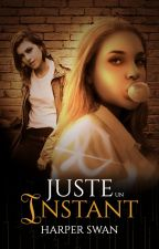 Juste un instant by miss-red-in-hell