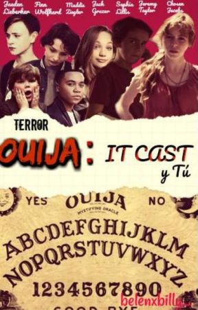 OUIJA:  It Cast y Tu. by belenxbilly_