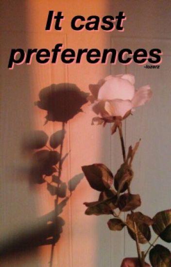 ♡ It cast preferences ♡