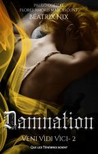 Veni Vidi Vici - Damnation (Tome 2) by BeatrixNix