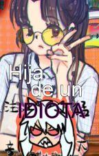 Hija de un idiota by mariaavila35728