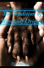 The Tradition of Werewolf Origins by Multijoys