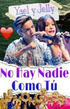 ❤Yaelly❤ No Hay Nadie Como Tú ❤Yaelissa❤ by Daanhiela