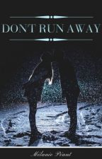 Don't Run Away / VF by MelanieThepenofAngel