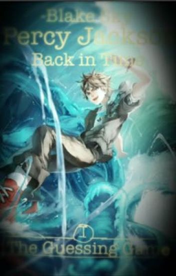 Percy Jackson Back in Time Book One: The Guessing Game