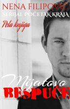 MIJATOVO BESPUĆE (Peta knjiga serijala -POČETAK KRAJA-) by NenaFilipovic