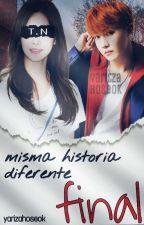 °•La Misma Historia Diferente Final•°  by Yaritzahoseok