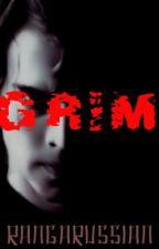 GRIM - The Forbidden Series Book 1 by rangarussian