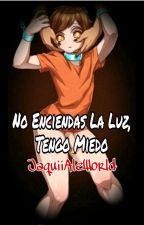"""""""No Enciendas La Luz, Tengo Miedo"""" by JaquiiAleWorld"""