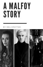 A Malfoy story by meliiipotter
