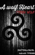 A wolf Heart (Teen Wolf) by weirdo_a