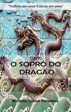 O Sopro do Dragão (degustação) by MichelleParanhos