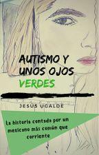 Autismo y unos ojos verdes by jesusayumis