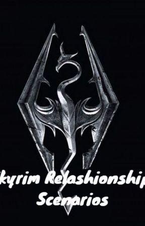Skyrim Relashionship Scenarios How You Met The Companions Wattpad