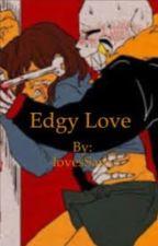 Edgy Love (fell Sans x reader) by lovesSans